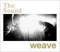 weave / The Sound