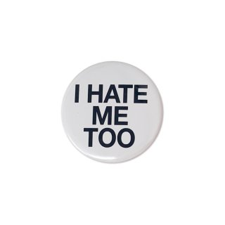I HATE ME TOO 缶バッジ