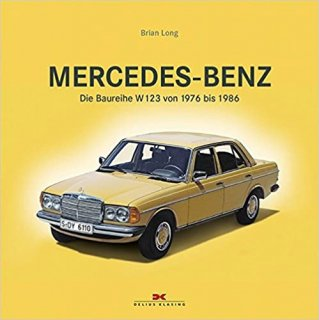 書籍 Long, B: Mercedes-Benz. Baureihe W123 von 1976-1986 (ドイツ語) ハードカバー