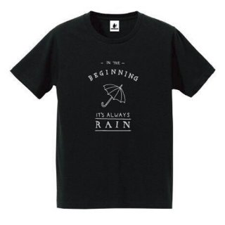 TOUGH LIFE T-SHIRT<BR>-IN THE BEGINNING IT'S ALWAYS RAIN