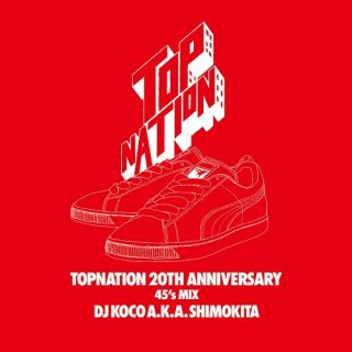 <img class='new_mark_img1' src='//img.shop-pro.jp/img/new/icons29.gif' style='border:none;display:inline;margin:0px;padding:0px;width:auto;' />TOPNATION 20TH ANNIVERSARY 45's MIX / DJ KOCO a.k.a. SHIMOKITA