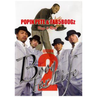 POPIN' PETE & FAB5BOOGz / Boog For Life LESSON 2 Keep it Real
