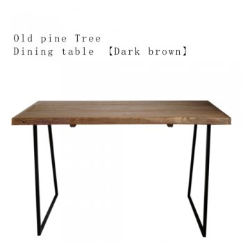 OLD PINE ダイニングテーブル【ダークブラウン】