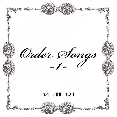 YA.「Order Songs -1- 」