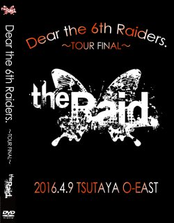 2016.4.9 TSUTAYA O-EAST  Dear the 6th Raiders.