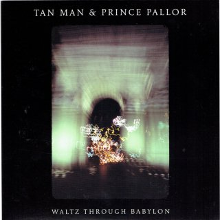 Tan Man & Prince Pallor / Waltz Through Babylon