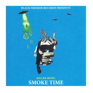 KILLER-BONG / SMOKE TIME