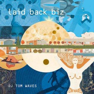 DJ TOM WAVES / laid back biz