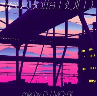 DJ MO-RI / You Gotta BUILD mix by DJ MO-RI