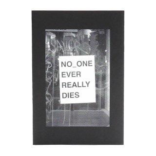 Ben Gore - NO_ONE EVER REALLY DIES - Zine