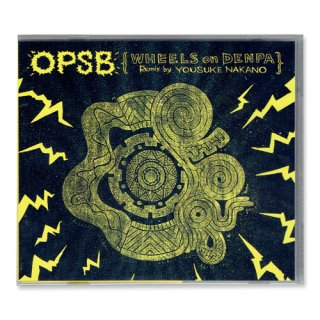 OPSB / WHEELS on DENPA REMIX by YOUSUKE NAKANO