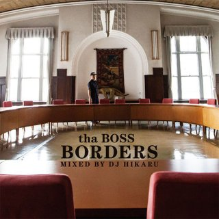 the BOSS / BORDERS -MIXED BY DJ HIKARU-
