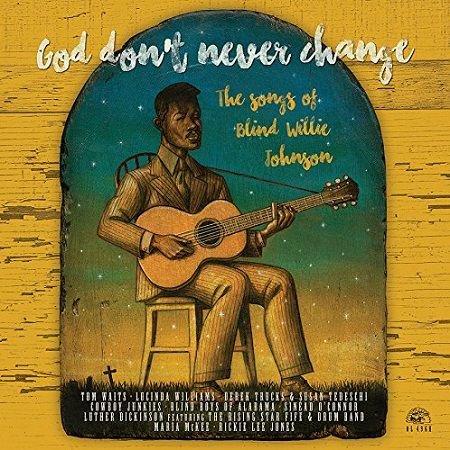 V.A./  GOD DON'T NEVER CHANGE  THE SONGS OF BLIND WILLIE JOHNSON