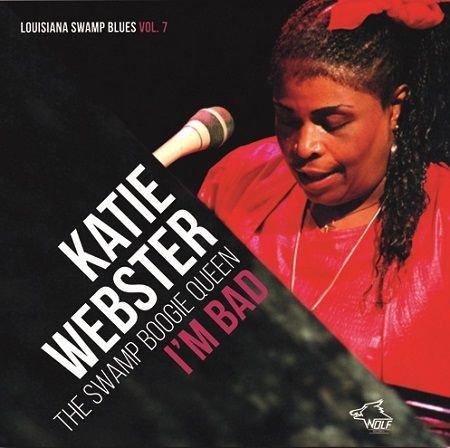 KATIE WEBSTER/ THE SWAMP BOOGIE QUEEN  I'M BAD