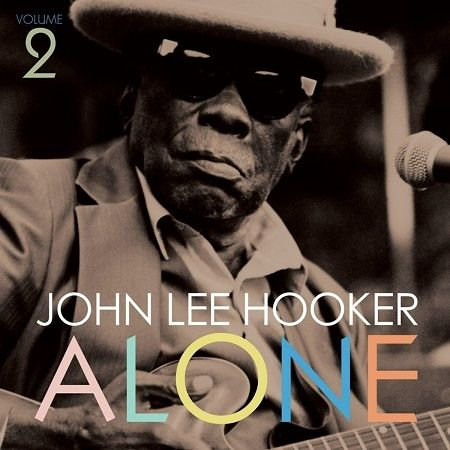 JOHN LEE HOOKER/ ALONE 2