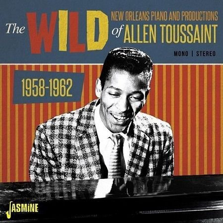 THE WILD NEW ORLEANS PIANO AND PRODUCTIONS OF ALLEN TOUSSAINT