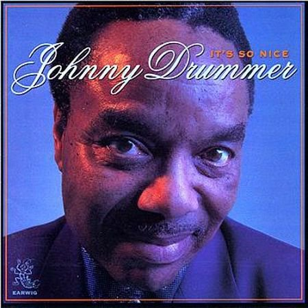 JOHNNY DRUMMER/  IT'S SO NICE