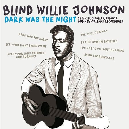 Blind Willie Johnson/  Dark Was the Night  1927-1930 Recordings