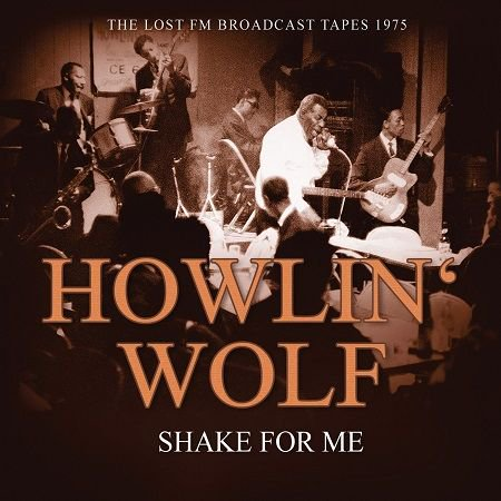 HOWLIN' WOLF/  SHAKE FOR ME