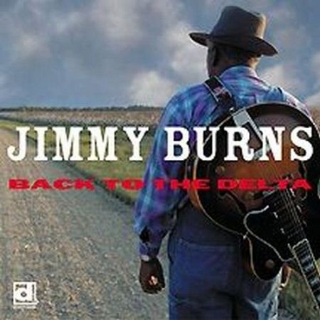 JIMMY BURNS/  BACK TO THE DELTA