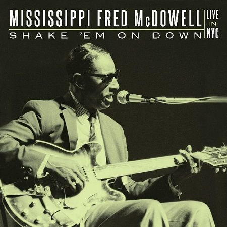 MISSISSIPPI FRED McDOWELL/  Shake 'Em on Down  Live in NYC(2CD)