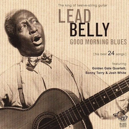 LEADBELLY/ GOOD MORNING BLUES his best 24 songs