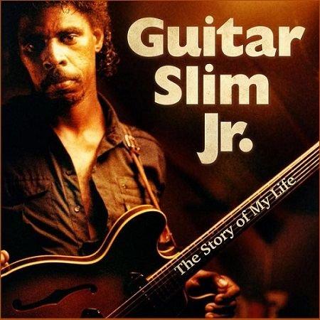 GUITAR SLIM JR./ The Story of My Life
