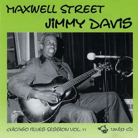 MAXWELL STREET JIMMY DAVIS/ CHICAGO BLUES SESSION VOL.11