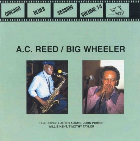 A.C. REED & BIG WHEELER/ CHICAGO BLUES SESSION VOL.14