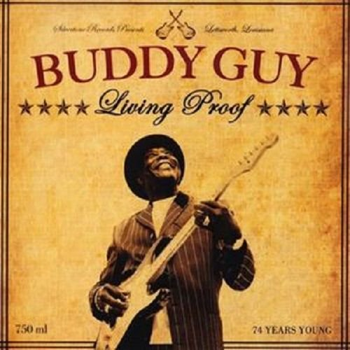 BUDDY GUY/ LIVING PROOF 74YEARS YOUNG