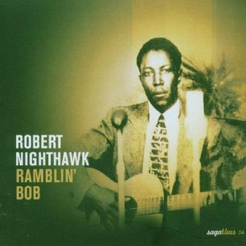 ROBERT NIGHTHAWK/  RAMBLIN' BOB
