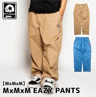 【MxMxM】 MxMxM EAZY PANTS