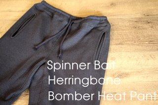 Spinner Bait / Herringbone Bomber Heat Pant